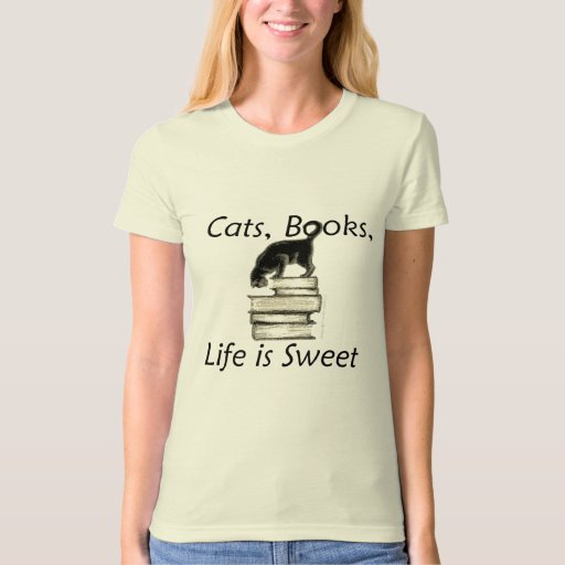 Cats Books Life Is Sweet Shirt Zazzle