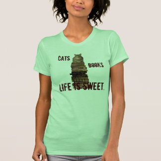 Cats, Books, Life is Sweet Tees