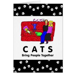 Cats Bring People Together Greeting Card
