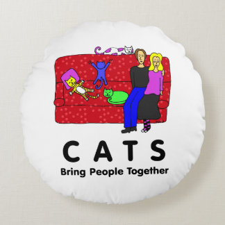 Cats Bring People Together Round Pillow