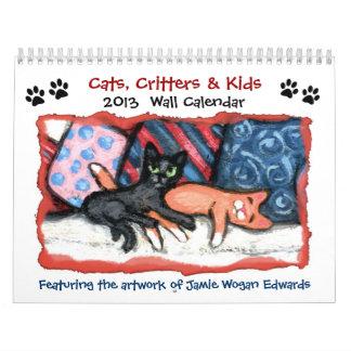 Cats, Critters & Kids 2013 Calendar