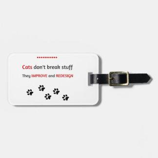 Cats don't break stuff bag tag