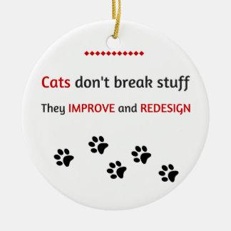 Cats don't break stuff ceramic ornament