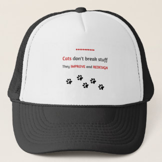 Cats don't break stuff trucker hat