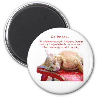 Cats for Nursing Students - Exhausted Fridge Magnets