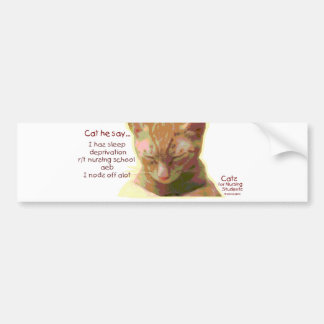 Cats for Nursing Students - Sleep Deprivation Bumper Stickers