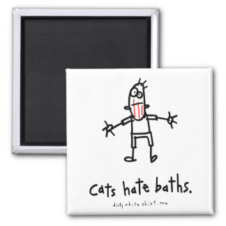 Cats hate baths. 2 inch square magnet