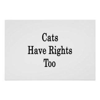 Cats Have Rights Too Poster