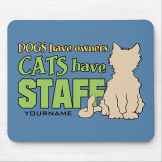 CATS HAVE STAFF custom mousepad