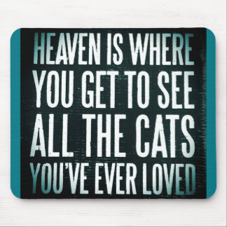 Cats in heaven quote mouse pad