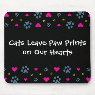 Cats Leave Paw Prints on Our Hearts Mouse Pads