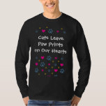 Cats Leave Paw Prints on Our Hearts T-Shirt