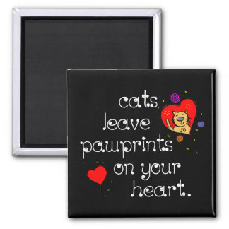 Cats leave pawprints on your heart. refrigerator magnet