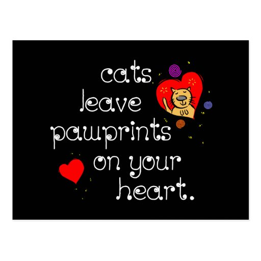 Cats leave pawprints on your heart. post card