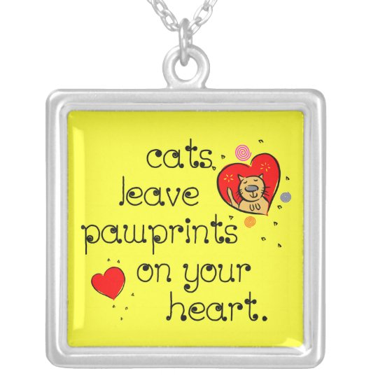 Cats leave pawprints on your heart. silver plated necklace