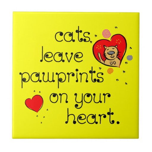Cats leave pawprints on your heart. tiles