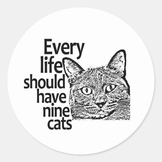 Cats Make Life Better Classic Round Sticker