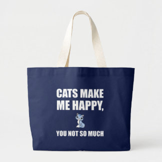 Cats Make Me Happy You Not So Much Funny Large Tote Bag
