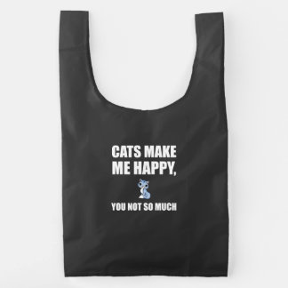Cats Make Me Happy You Not So Much Funny Reusable Bag