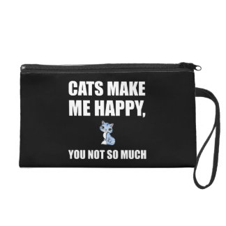 Cats Make Me Happy You Not So Much Funny Wristlet