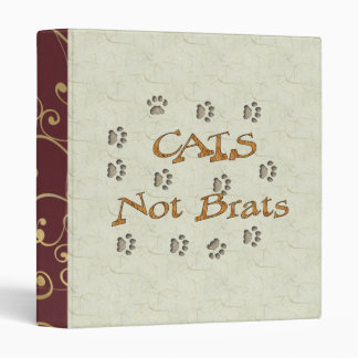 Cats Not Brats 3 Ring Binder