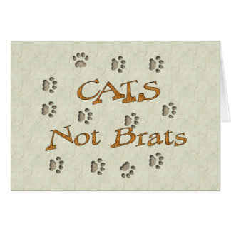 Cats Not Brats Greeting Card