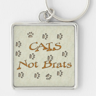 Cats Not Brats Keychain