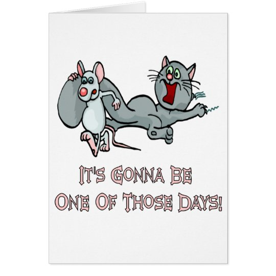 Cats: One Of Those Days Card
