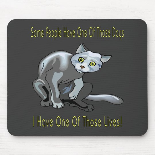 Cats: One Of Those Days Mouse Pad
