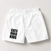 Cats Over Kids Funny Quote Boxers