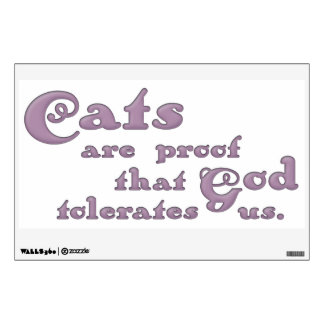 Cats Proof God Tolerates Us Wall Decal