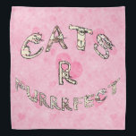 """CATS R PURRRFECT BANDANA<br><div class=""""desc"""">Cartoon cat letters in stripes and dots spell out &quot;Cats R Purrrfect&quot;.</div>"""