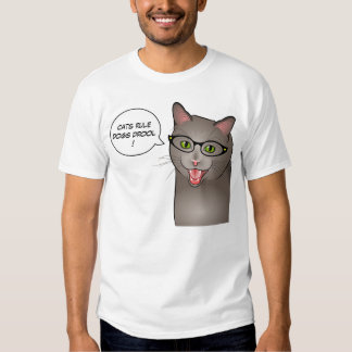 Cats Rule Funny Customizable shirt
