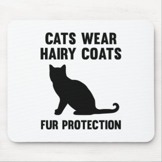 Cats Wear Hairy Coats Fur Protection Mouse Pad