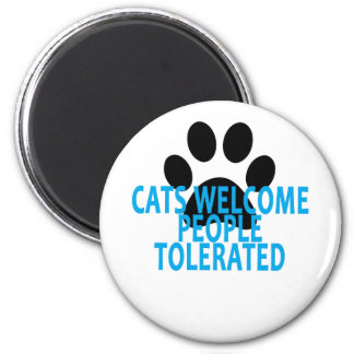 Cats Welcome People Tolerated T-Shirt . Magnet