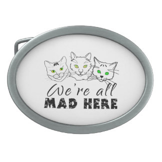 Cats - We're All Mad Here Oval Belt Buckle