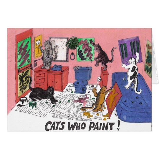 Cats Who Paint, Humorous Art of Cats Painting Card