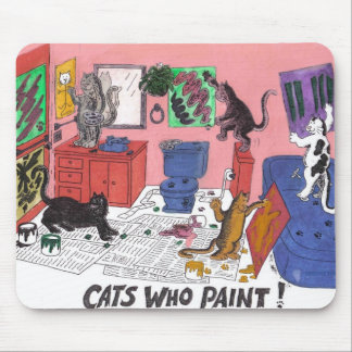 Cats Who Paint, Humorous Art of cats painting Mouse Pad