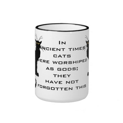 Cats Worshiped as Gods; They Have Not Forgotten Coffee Mug