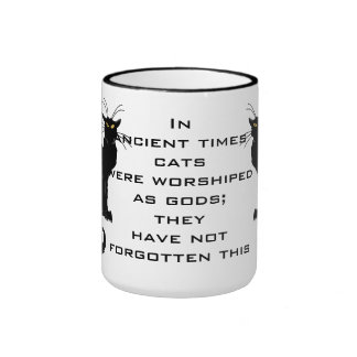 Cats Worshiped as Gods; They Have Not Forgotten Ringer Mug