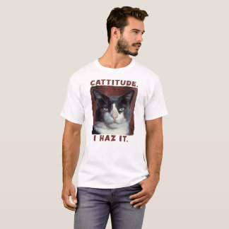 CATTITUDE. I HAZ IT. T-Shirt