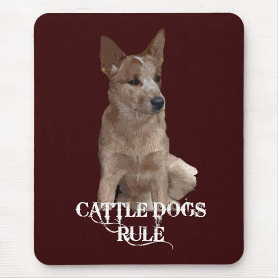Cattle Dogs Rule Mouse Pad