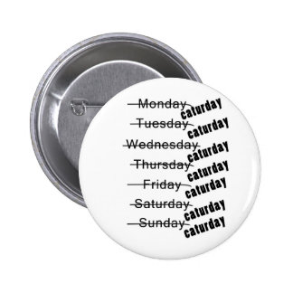 Caturday Everyday Funny 2 Inch Round Button