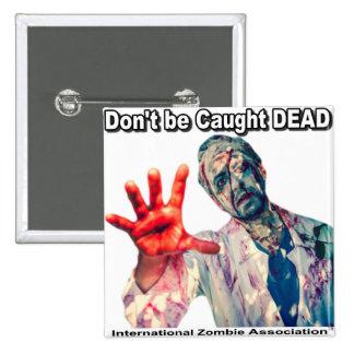 Caught Dead 2 Inch Square Button