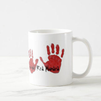 Caught Red Handed Mug