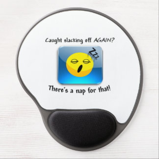 Caught slacking off again? There's a nap for that! Gel Mouse Pad