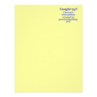 Caught Up? I haven't even procrastinated yet... Letterhead