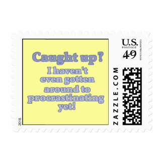 Caught Up? I haven't even procrastinated yet... Postage Stamps