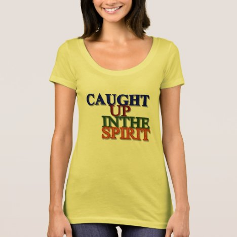 Caught Up in the Spirit II T-Shirt