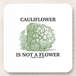 Cauliflower Is Not A Flower (Food For Thought) Drink Coaster